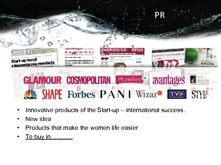 PR • • Innovative products of the Start-up – international success. New idea Products