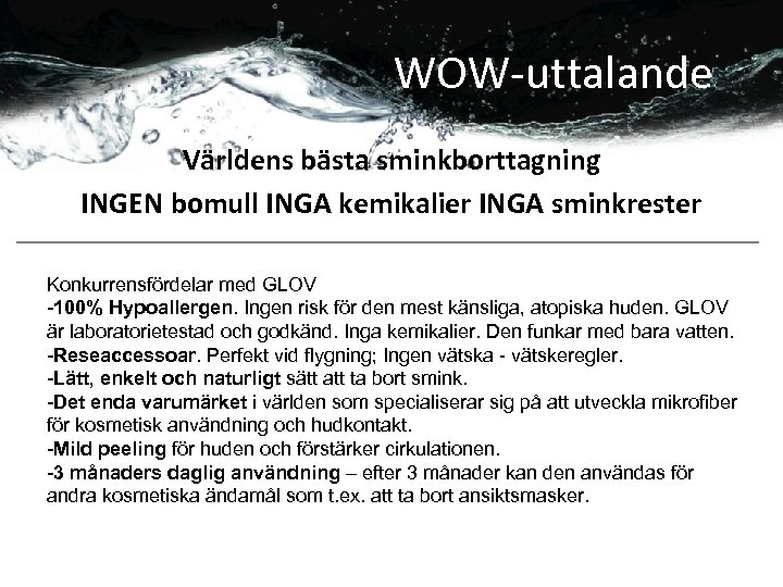 WOW-uttalande Världens bästa sminkborttagning INGEN bomull INGA kemikalier INGA sminkrester Konkurrensfördelar med GLOV -100%