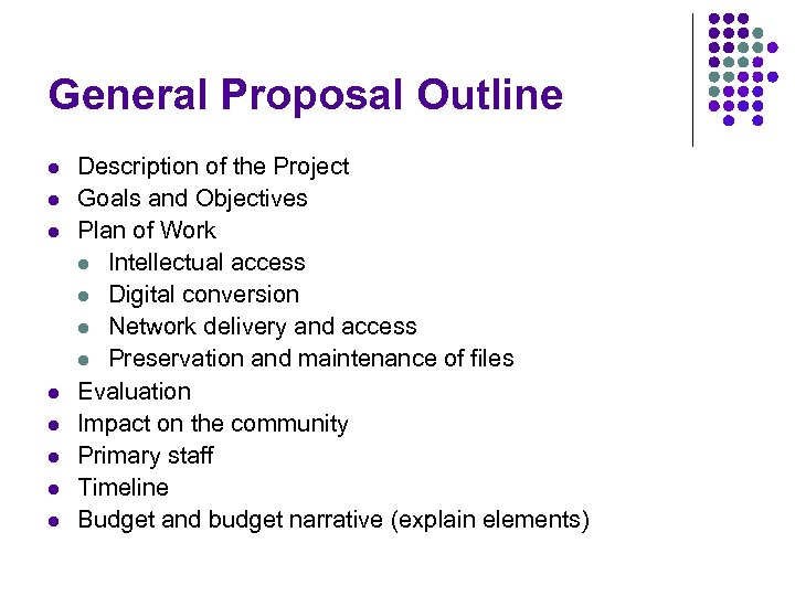 gscm588 final project proposal outline State clearly what actions you want them to do eg review the it project proposal, approve the project, approve funding consider using story boards or annotated outlines to build an outline proposal first and then fill in the detailed information for each story board or heading.