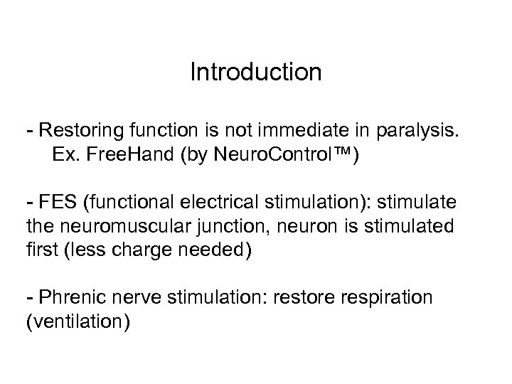 Introduction - Restoring function is not immediate in paralysis. Ex. Free. Hand (by Neuro.