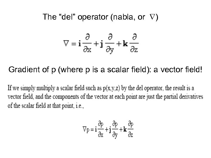 "The ""del"" operator (nabla, or ) Gradient of p (where p is a scalar"