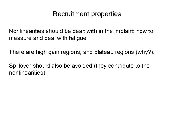 Recruitment properties Nonlinearities should be dealt with in the implant: how to measure and