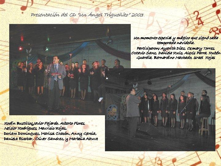 """Presentación del CD """"Un Ángel Trigueñito"""" 2003. Un momento especial y mágico que signó"""