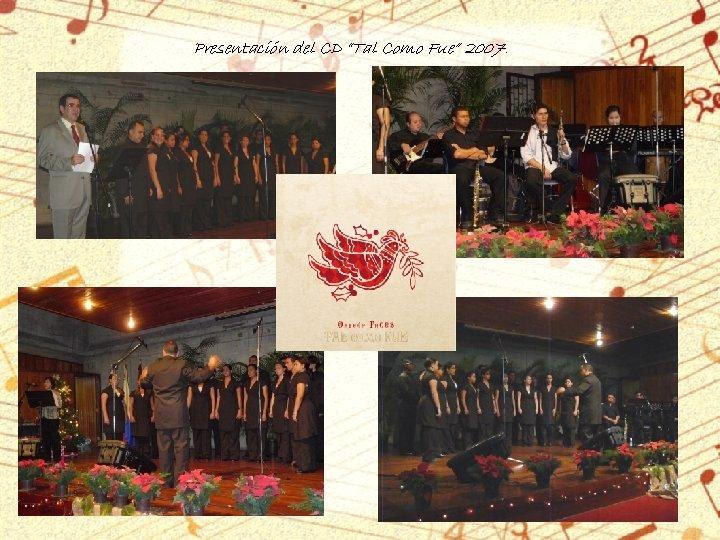 """Presentación del CD """"Tal Como Fue"""" 2007."""