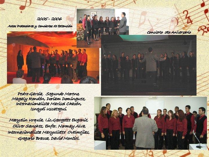 2005 - 2006 Actos Protocolares y Conciertos de Extensión Concierto 5 to Aniversario Pedro