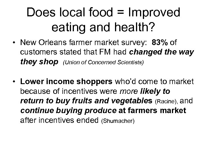 Does local food = Improved eating and health? • New Orleans farmer market survey: