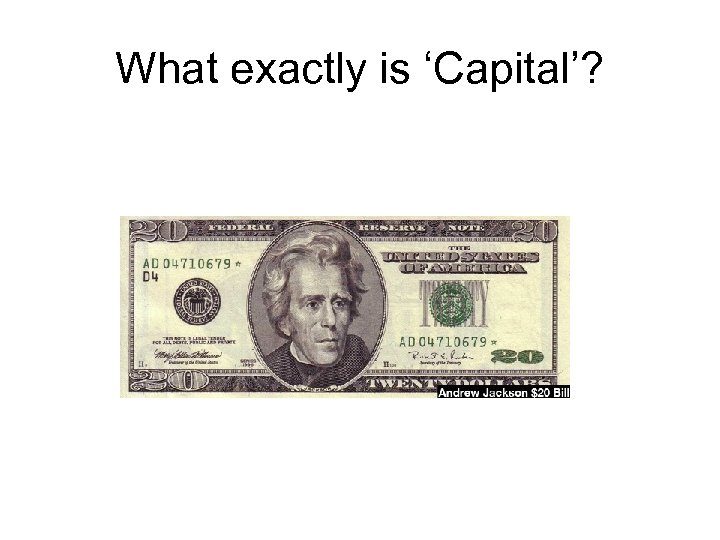 What exactly is 'Capital'?