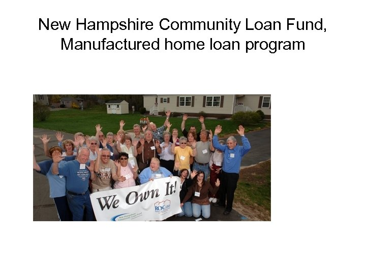 New Hampshire Community Loan Fund, Manufactured home loan program