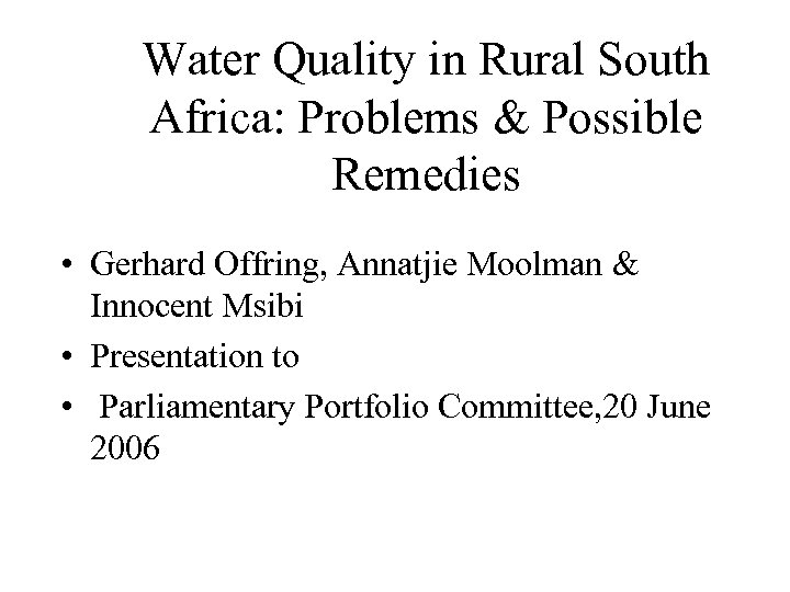 Water Quality in Rural South Africa: Problems & Possible Remedies • Gerhard Offring, Annatjie