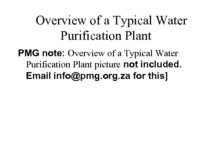 Overview of a Typical Water Purification Plant PMG note: Overview of a Typical Water