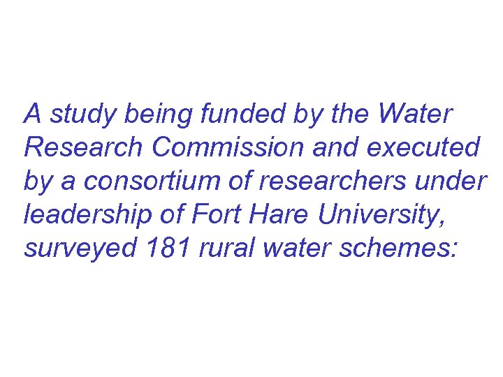 A study being funded by the Water Research Commission and executed by a consortium