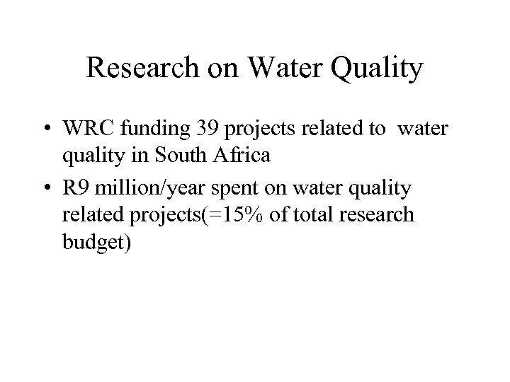Research on Water Quality • WRC funding 39 projects related to water quality in