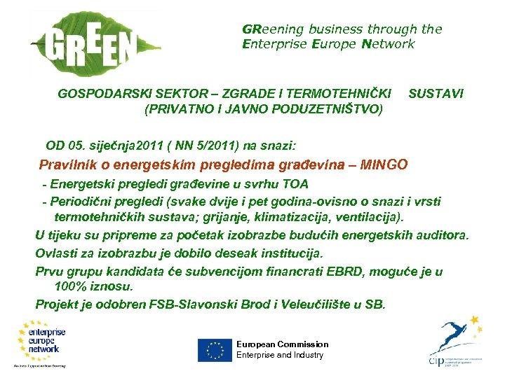 GReening business through the Enterprise Europe Network GOSPODARSKI SEKTOR – ZGRADE I TERMOTEHNIČKI (PRIVATNO