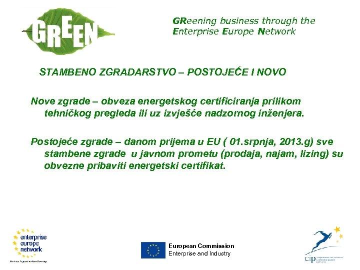 GReening business through the Enterprise Europe Network STAMBENO ZGRADARSTVO – POSTOJEĆE I NOVO Nove