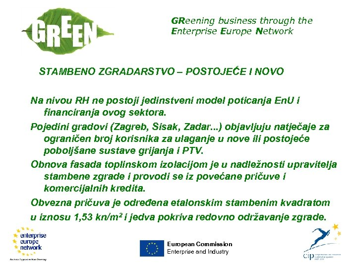 GReening business through the Enterprise Europe Network STAMBENO ZGRADARSTVO – POSTOJEĆE I NOVO Na