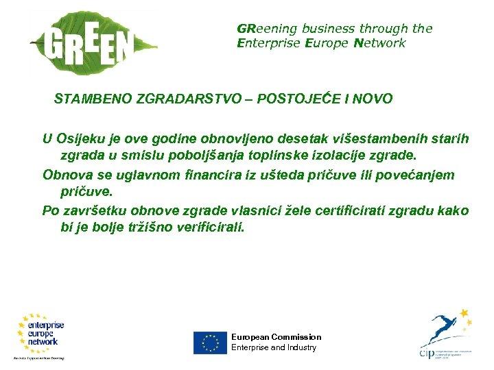 GReening business through the Enterprise Europe Network STAMBENO ZGRADARSTVO – POSTOJEĆE I NOVO U