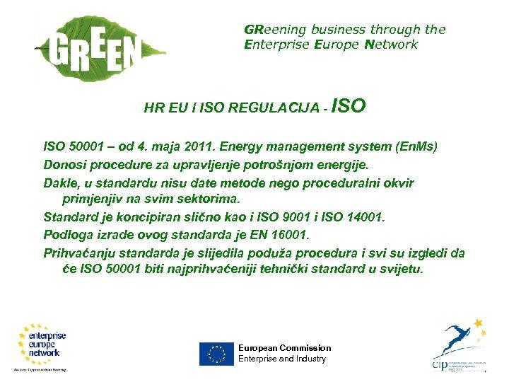 GReening business through the Enterprise Europe Network HR EU i ISO REGULACIJA - ISO