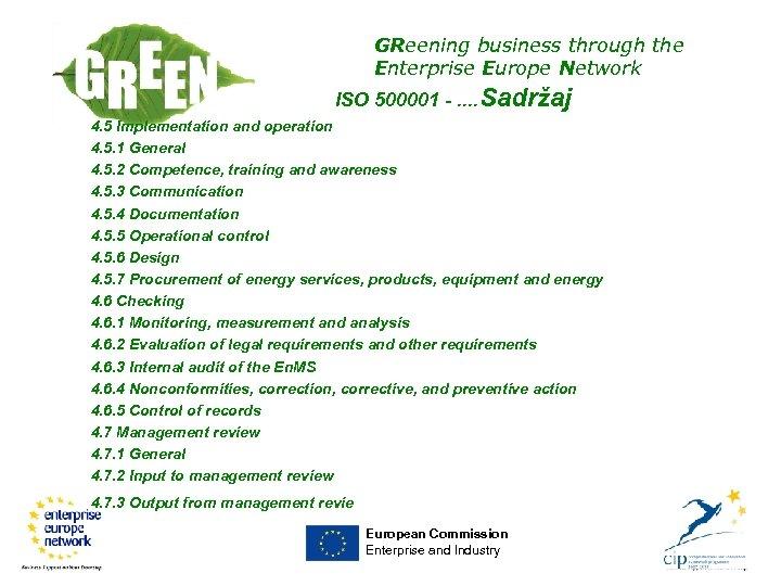 GReening business through the Enterprise Europe Network ISO 500001 -. . Sadržaj 4. 5
