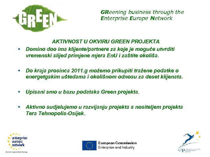 GReening business through the Enterprise Europe Network § AKTIVNOST U OKVIRU GREEN PROJEKTA Domino