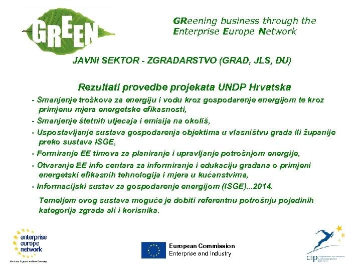 GReening business through the Enterprise Europe Network JAVNI SEKTOR - ZGRADARSTVO (GRAD, JLS, DU)