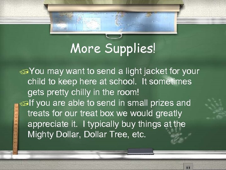 More Supplies! /You may want to send a light jacket for your child to
