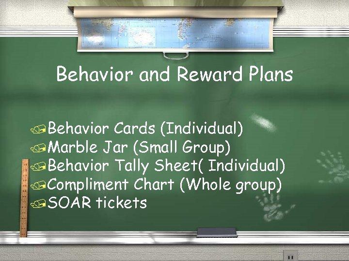 Behavior and Reward Plans /Behavior Cards (Individual) /Marble Jar (Small Group) /Behavior Tally Sheet(
