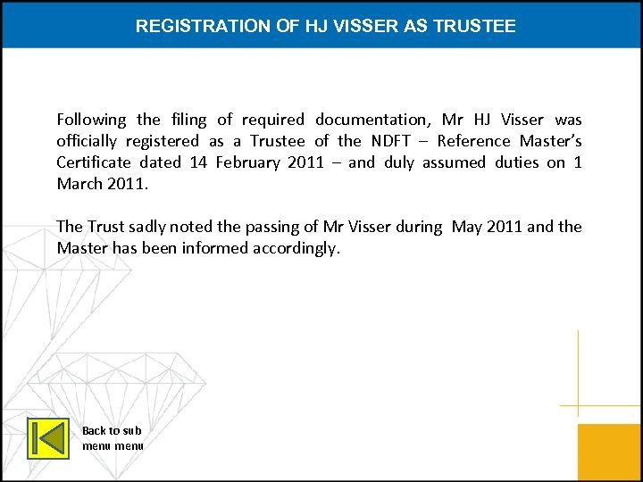 REGISTRATION OF HJ VISSER AS TRUSTEE Following the filing of required documentation, Mr HJ