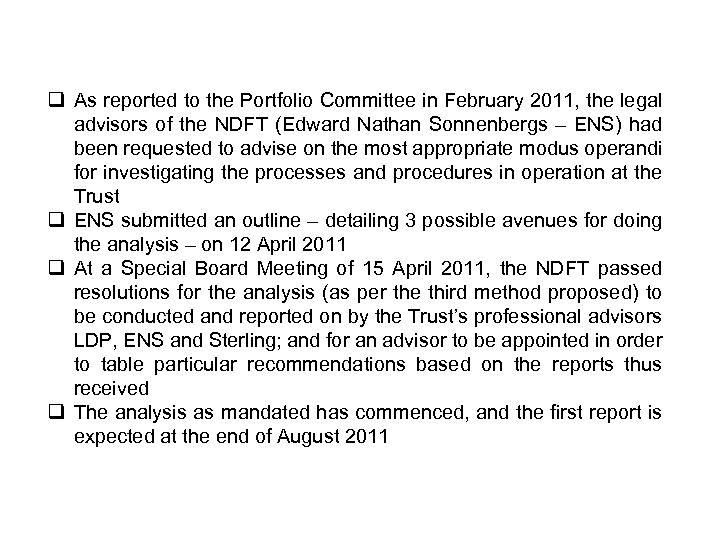 ANALYSIS OF PROCEDURES AND EFFECTIVENESS q As reported to the Portfolio Committee in February