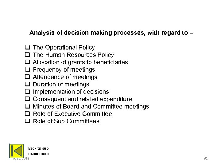 ANALYSIS OF DECISION MAKING PROCESSES Analysis of decision making processes, with regard to –