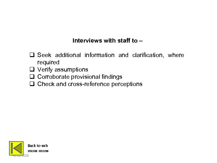 INTERVIEWS WITH STAFF Interviews with staff to – q Seek additional information and clarification,
