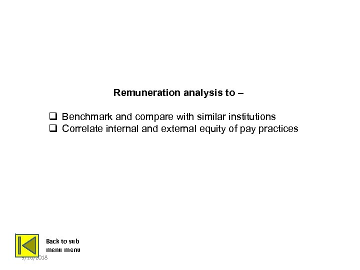 REMUNERATION ANALYSIS Remuneration analysis to – q Benchmark and compare with similar institutions q