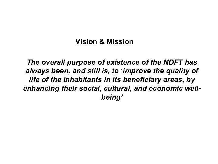 INTRODUCTION & BACKGROUND Vision & Mission The overall purpose of existence of the NDFT