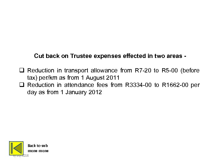 CUT BACK ON TRUSTEE EXPENSES Cut back on Trustee expenses effected in two areas
