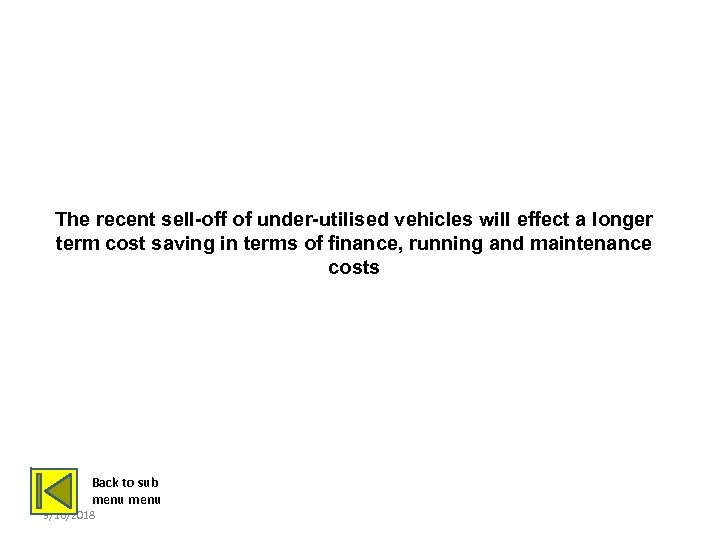 SELL OFF OF ASSETS The recent sell-off of under-utilised vehicles will effect a longer