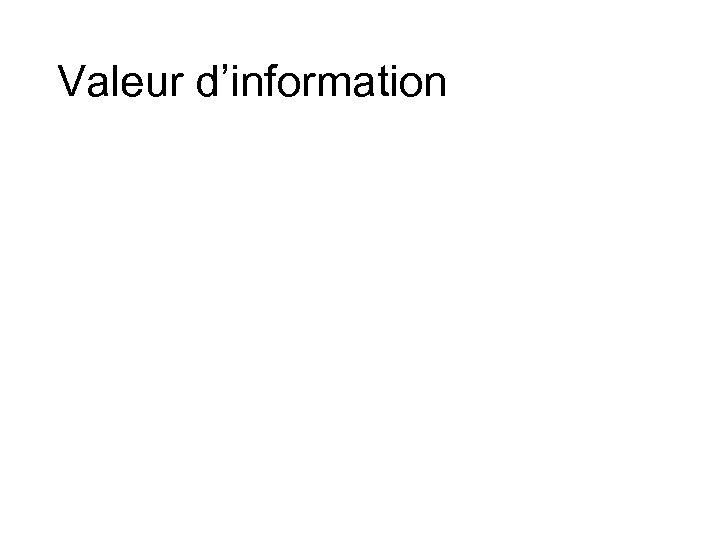 Valeur d'information