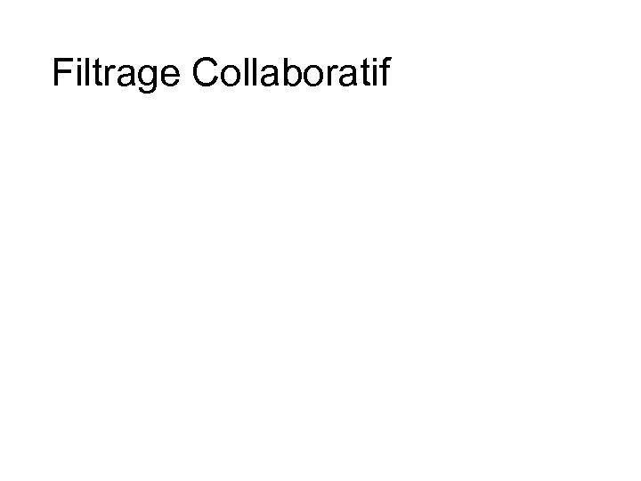 Filtrage Collaboratif
