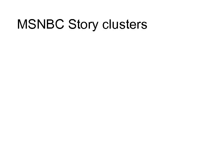 MSNBC Story clusters