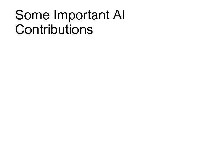 Some Important AI Contributions