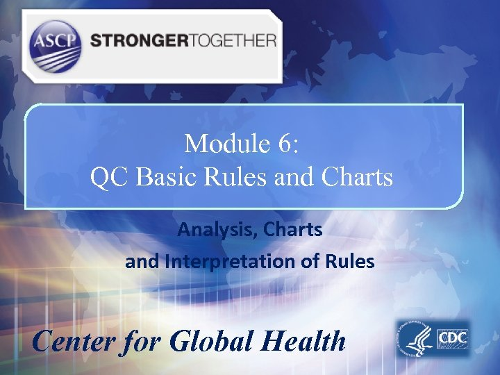 Module 6: QC Basic Rules and Charts Analysis, Charts and Interpretation of Rules Center