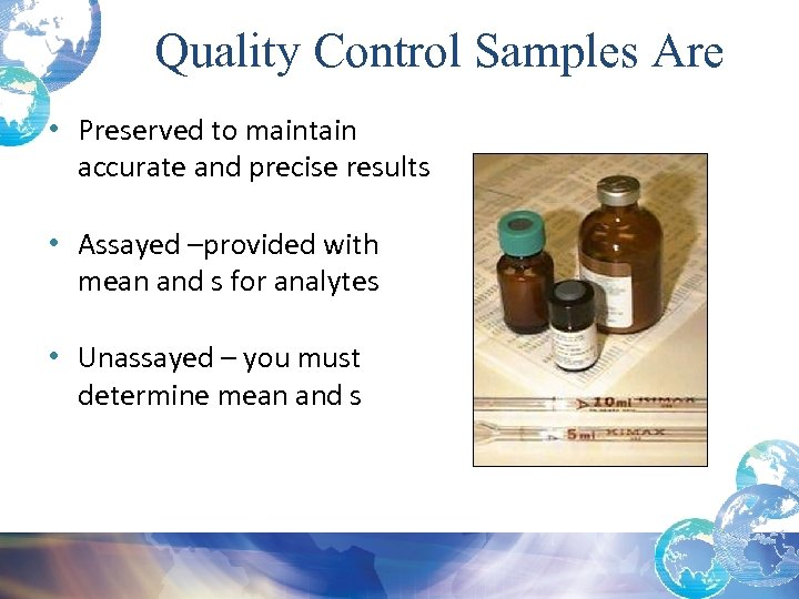 Quality Control Samples Are • Preserved to maintain accurate and precise results • Assayed