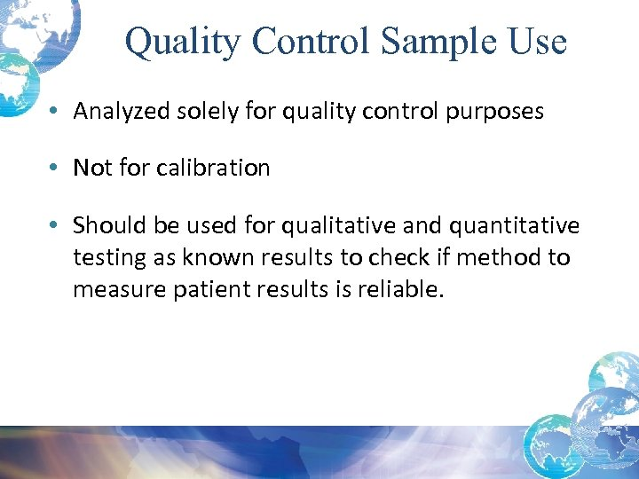 Quality Control Sample Use • Analyzed solely for quality control purposes • Not for