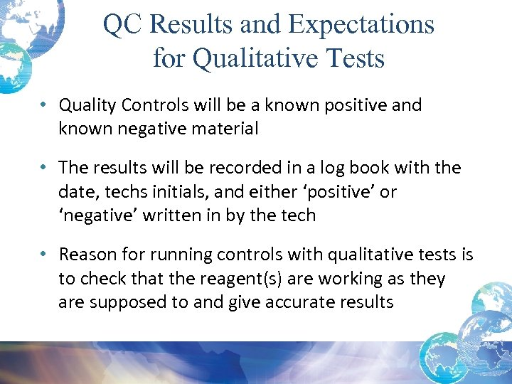 QC Results and Expectations for Qualitative Tests • Quality Controls will be a known