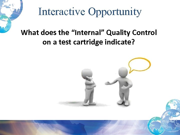 "Interactive Opportunity What does the ""Internal"" Quality Control on a test cartridge indicate?"