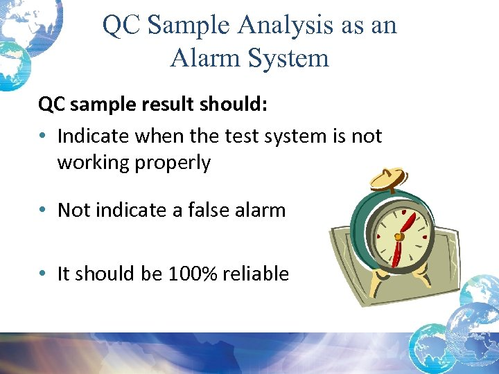 QC Sample Analysis as an Alarm System QC sample result should: • Indicate when