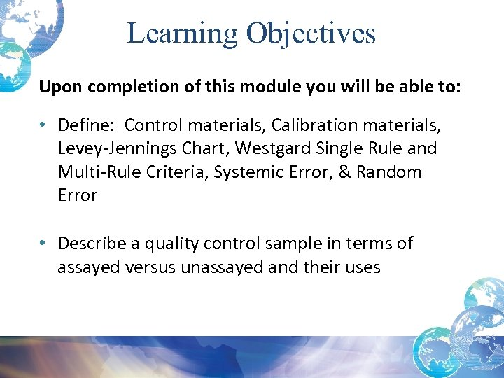 Learning Objectives Upon completion of this module you will be able to: • Define: