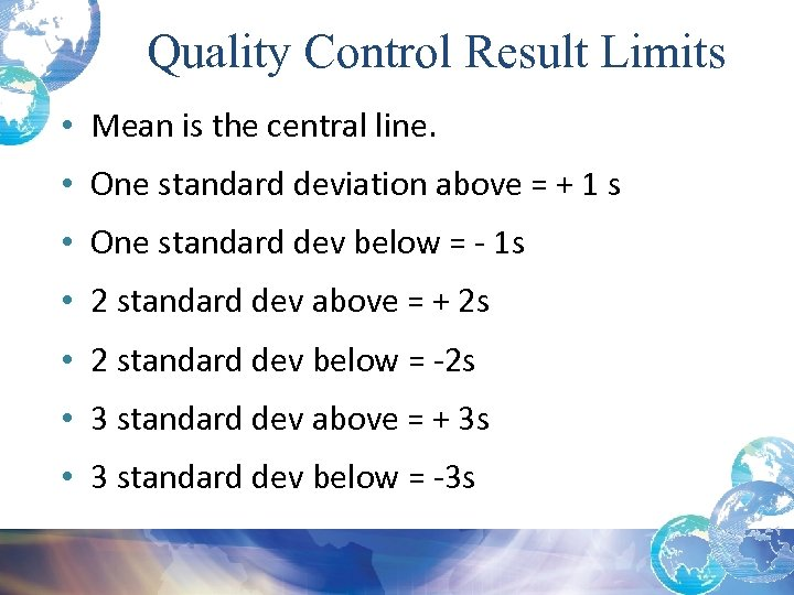 Quality Control Result Limits • Mean is the central line. • One standard deviation