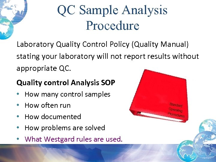 QC Sample Analysis Procedure Laboratory Quality Control Policy (Quality Manual) stating your laboratory will