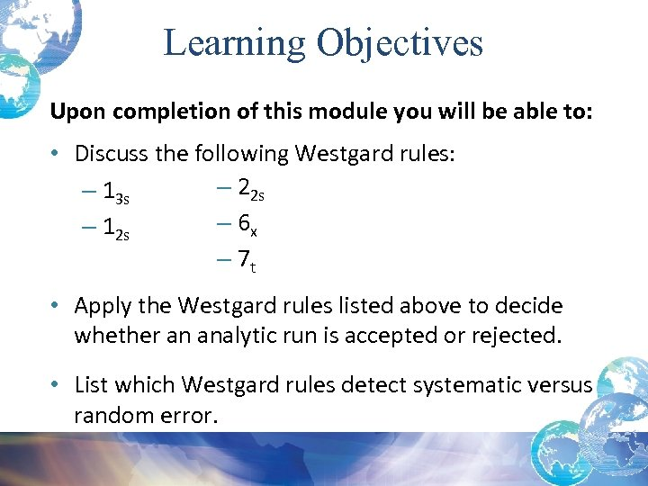 Learning Objectives Upon completion of this module you will be able to: • Discuss