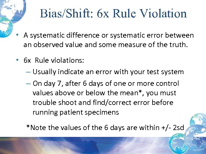 Bias/Shift: 6 x Rule Violation • A systematic difference or systematic error between an