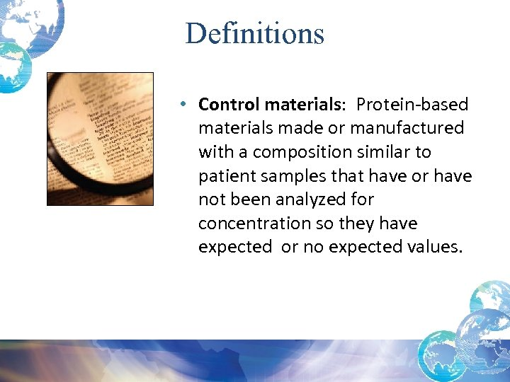 Definitions • Control materials: Protein-based materials made or manufactured with a composition similar to